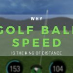 Golf ball speed: The King of Distance