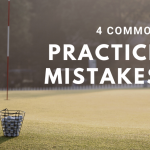 Talkin 'About Practice - Vol. 1: 4 Common Mistakes Most Golfers Make